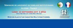 Séminaire de lancement du Jumelage Institutionnel Algérie – France @ Cercle National de l'armée Beni- Messous